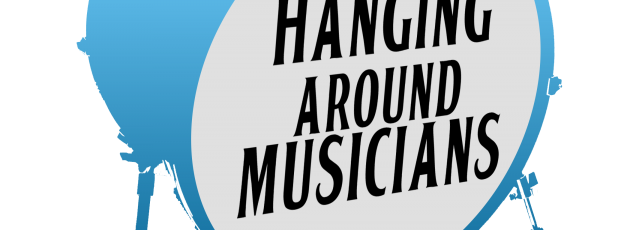 Hanging Around Musicians